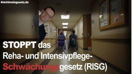Stoppt das Reha- und Intensivpflege-Schwächungsgesetz (RISG)